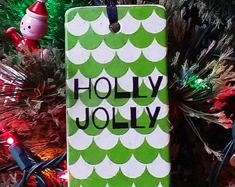 NEW. HOLLY JOLLY Holiday Ornament or Gift Tag for pure Merriment & Decoration
