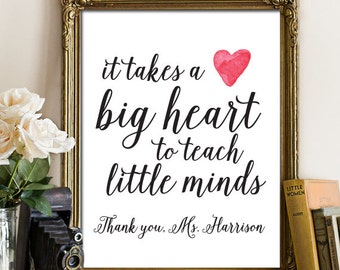 Personalized Teacher Gift, Teacher Gift Printable, It takes a big heart to teach little minds, Teacher Appreciation, Teacher Art Print 248