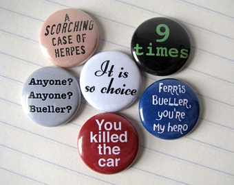 "Ferris Bueller's Day Off - Quotes - References - buttons or magnets (set of 6) - 1"" round"