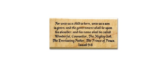 scripture #13 ISAIAH 9:6 religious Christmas mounted rubber stamp bible verse