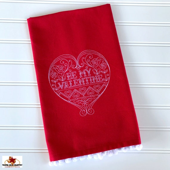 Be My Valentine Embroidered Design on Red Cotton Kitchen Towel with White Pom Pom Fringe Trim, Made in Texas USA