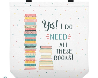 Personalized Library Tote Bag - Yes I Need All These Books - Custom Made Library Book Bag - Available in Three Sizes