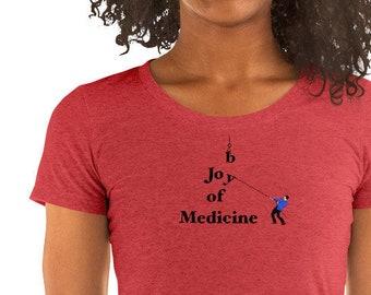 Joy of Medicine: Women's T-shirt