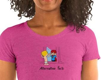 Alternative Facts: Women's T-shirt
