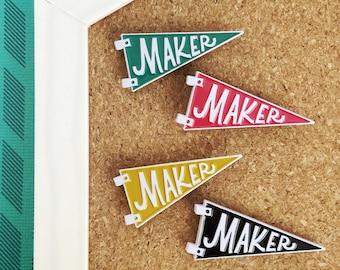 MAKER pennant - enamel pin for makers!