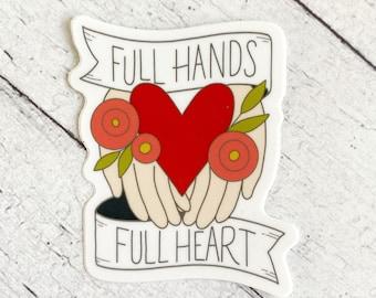 Full Hand Full Heart - Great stickers for moms, Mother's Day, mom, women