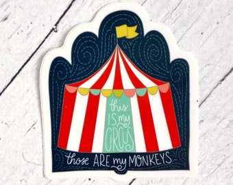 This IS My Circus, Those ARE My Monkeys - Great stickers for moms, Mother's Day, Mom, women