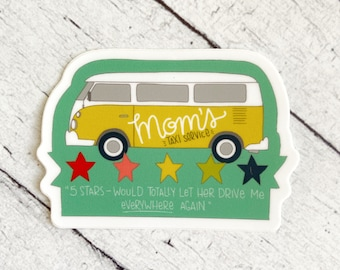 Mom's Taxi Service - Great stickers for moms, Mother's Day, Mom, women