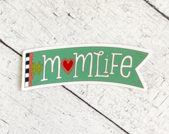 MomLife - Great stickers for moms, Mother's Day, Mom, women