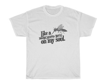 Mosquito Bite On My Soul Unisex Heavy Cotton Tee