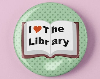 """I Love the Library Book 1.25"""" or 2.25"""" Pinback Pin Button Badge Librarian Gift Bookworm Book Lover Writer Writing"""