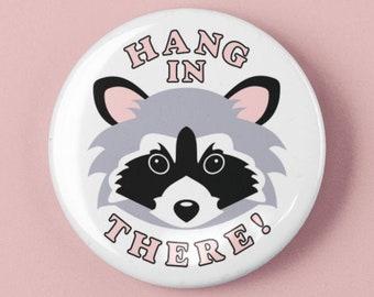 "Hang in there Raccoon 1.25"" or 2.25"" Pinback Pin Button Badge MPR Raccoon MPRaccoon Skyscraper Building Minnesota Cute Racoon Funny"