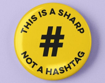 """This is a Sharp, Not a Hashtag 1.25"""" or 2.25"""" Pinback Pin Button Badge Music Musician Musical Score Sheet Music Funny Gift For Musician"""