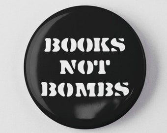 """Books Not Bombs 1.25"""" or 2.25"""" Pinback Pin Button Badge Bookworm Book Reader Library Librarian Gift Activist Literacy World Peace"""