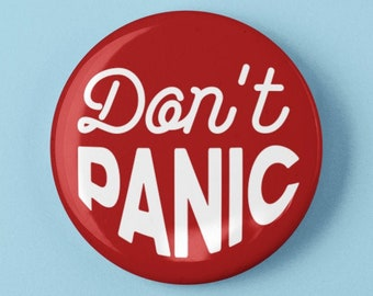 """Don't Panic Button 1.25"""" or 2.25"""" Pinback Pin Button Badge Funny Gift Quote"""