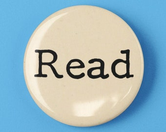 """Read 1.25"""" or 2.25"""" Pinback Pin Button Badge Librarian Gift Bookworm Book Lover Geeky Funny Library Gift Reader Librarian"""