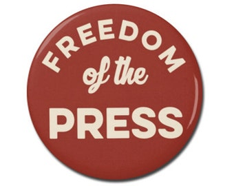 """Freedom of the Press 1.25"""" or 2.25"""" Pinback Pin Button, President, Anti Trump,  Donald Trump, First Amendment, Free The Press, Resistance"""