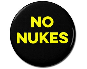 "NO NUKES 1.25"" or 2.25"" Pinback Pin Button President Anti Donald Trump, Trump is not my president, Anti Putin, Nuclear War Weapons"