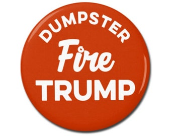 """Dumpster Fire Trump 1.25"""" or 2.25"""" Pinback Pin Button Badge, US Politics Political Protest Anti Trump Nasty Woman Not My President"""