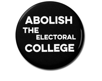 "Abolish The Electoral College Button 1.25"" or 2.25"" Pinback Pin Button Clinton President Campaign Anti Donald Trump is not my president"