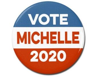 """Vote Michelle 2020 Button 1.25"""" or 2.25"""" Pinback Pin Button Nasty Woman President Campaign Michelle Obama Anti Trump Protest"""
