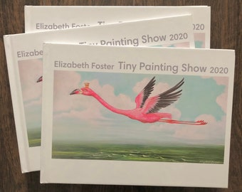 Tiny Painting Show 2020 by Elizabeth Foster 8x11 Show book