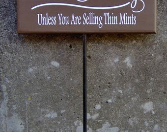 No Soliciting Sign Unless You Are Selling Thin Mints Wood Vinyl Sign Brown Yard Stake Sign Garden Decor Home Decor Sign Do Not Knock Disturb