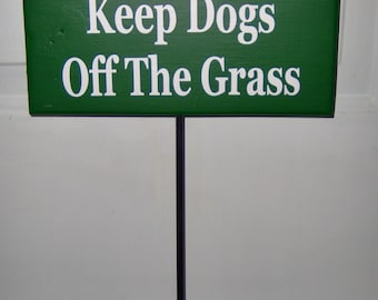 Yard Sign Please Keep Dogs Off The Grass Green Wood Vinyl Stake Sign Yard Sign Yard Decor Outdoor Garden Decoration Lawn Sign Yard Art Signs