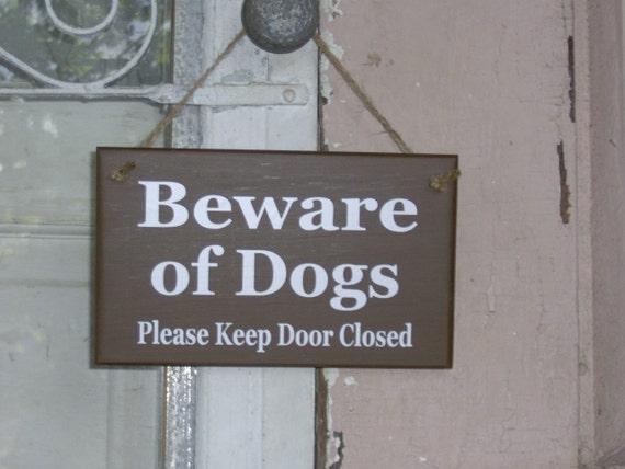 Beware Of Dogs Please Keep Door Closed Wood Signs Vinyl Guard Etsy