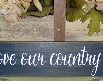 Love Our Country Life Wood Block Sign Custom Wooden Vinyl Sign Farmhouse Decor Primitive Table Sign Wreath Sign Wall Decor Family Porch Sign