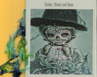 Sister, Blood and Bone by Paula Cary - 2013 Blood Pudding Press POETRY CHAPBOOK -  poetry, art - Dia de los Muertos