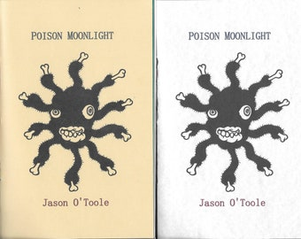 NEW! POISON MOONLIGHT by Jason O'Toole - 2021 Blood Pudding Press poetry chapbook - 23 poems, dark, delightful, unique