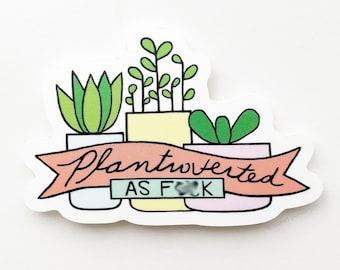 Plant Lover Sticker. Plant Lover Gift. Mature.