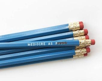 Stocking Stuffer. Funny Pencil Set. Engraved Pencils. Mediocre AF.