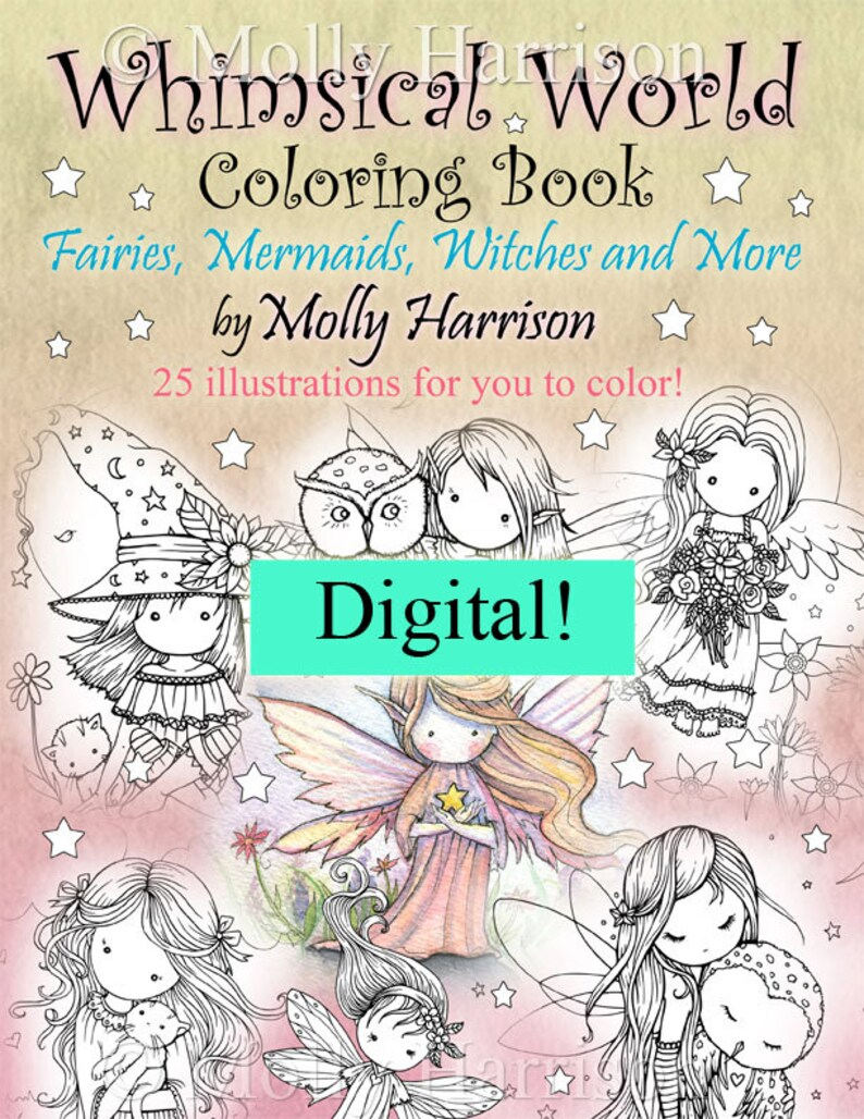 Printable Digital Download - Whimsical World Coloring Book by Molly  Harrison - Sweet Fairies, Mermaids, Witches