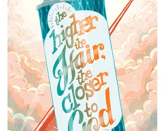 The Higher the Hair, the Closer to God lettering art - 11x17 print - holy hairspray, big hair, stylist gift