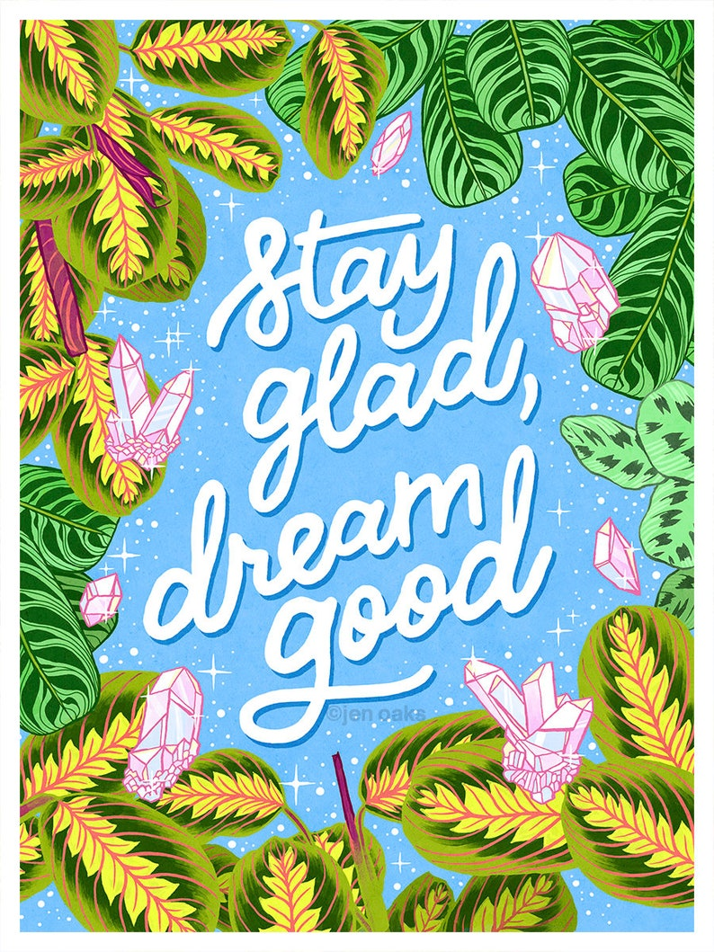 Stay glad dream good  lettering art  9x12 print  crystals image 0