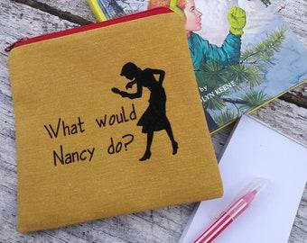What would Nancy do? Zipper pouch. Nancy Drew  bag. Carolyn Keene fans. Gift idea. Mystery purse.