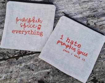 Pumpkin spice everything zipper pouch. Love or hate. Coin purse, mini bag. Pumpkin spice lover. Pumpkin spice hater. PSL season