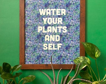 Water Your Plants and Self-11 x 14 print