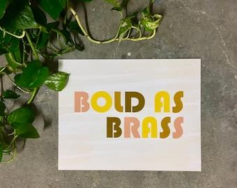 Bold as Brass-11 x 14 print