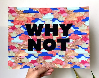 Why Not - 11 x 14 print