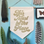 This Must Be the Place- Medium Wall Banner in Gold
