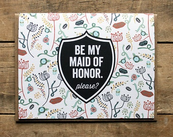 Be My Maid of Honor.  Please?