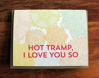 hot tramp, i love you so-doily