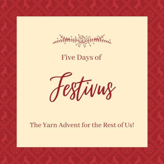 Five Days of Festivus! | Yarn Advent | PRE-ORDER | Hand Dyed Yarn | Sock Yarn | DK Yarn | Christmas Advent | Knitting