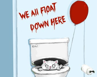 """We All Float Down Here 5"""" x 7"""" Cat Print"""