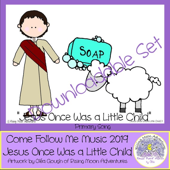 Come Follow Me 2019 Primary Song Jesus Once Was a Little Child | Etsy
