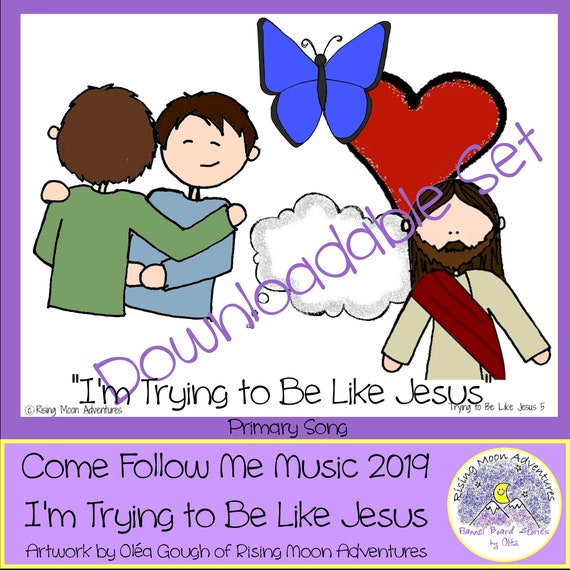 Come Follow Me 2019 Primary Song I'm Trying to Be Like Jesus Flipchart  Visual Aid Digital Download