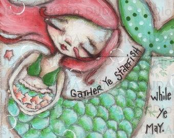 Print of my Original Inspirational Motivational Whimsical Mermaid Mixed Media Painting - Gather Ye Starfish